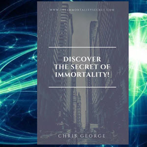 Discover The Secret Of Immortality